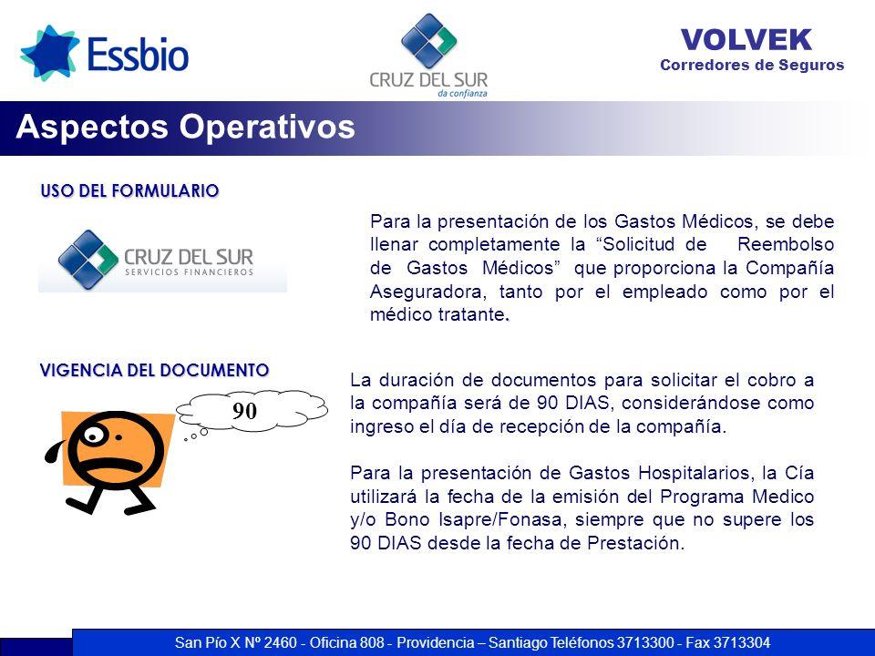 San Pío X Nº 2460 - Oficina 808 - Providencia – Santiago Teléfonos 3713300 - Fax 3713304 VOLVEK Corredores de Seguros USO DEL FORMULARIO. Para la pres