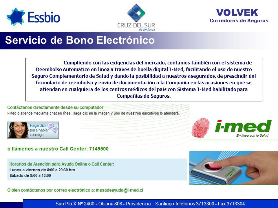 San Pío X Nº 2460 - Oficina 808 - Providencia – Santiago Teléfonos 3713300 - Fax 3713304 VOLVEK Corredores de Seguros Servicio de Bono Electrónico Cum