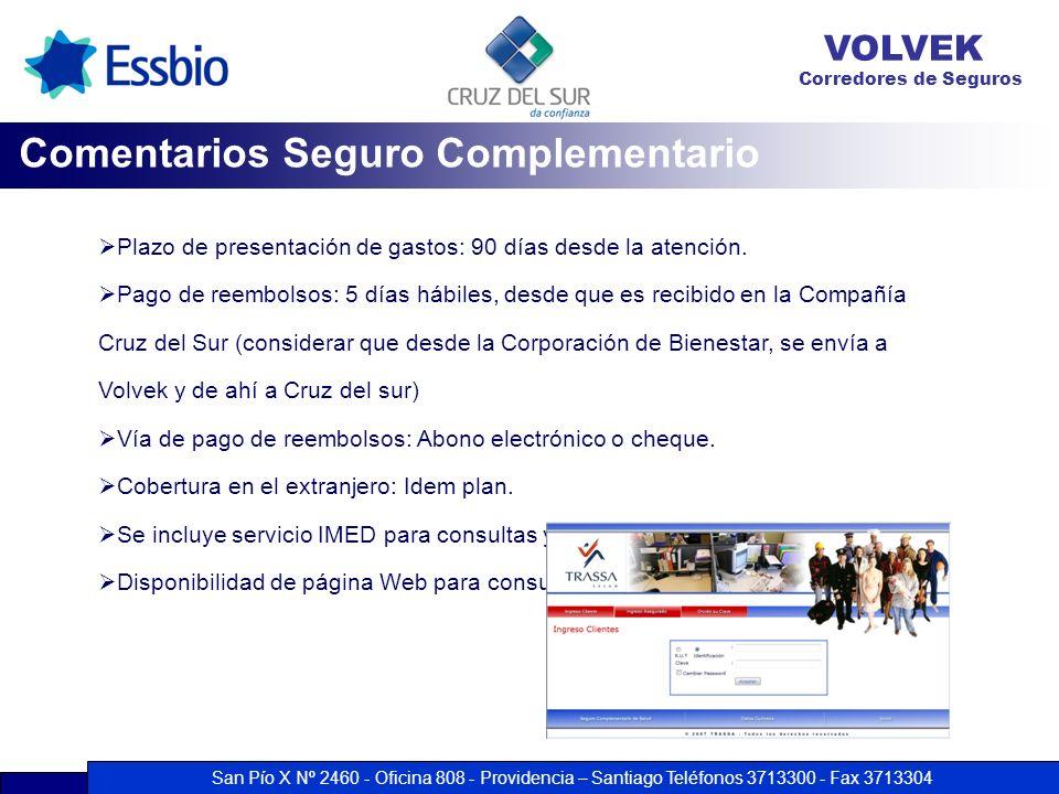San Pío X Nº 2460 - Oficina 808 - Providencia – Santiago Teléfonos 3713300 - Fax 3713304 VOLVEK Corredores de Seguros Comentarios Seguro Complementari