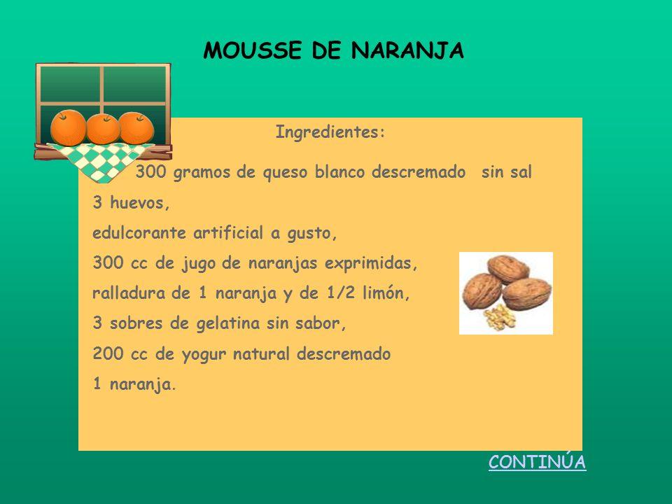 Ingredientes: 300 gramos de queso blanco descremado sin sal 3 huevos, edulcorante artificial a gusto, 300 cc de jugo de naranjas exprimidas, ralladura