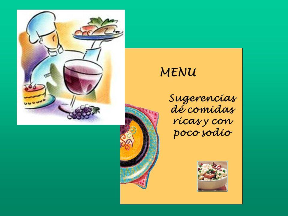 MENU Sugerencias dé comidas ricas y con poco sodio