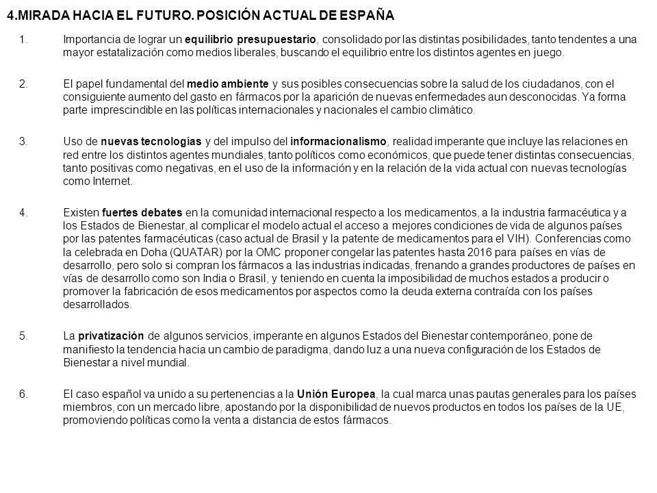 4.MIRADA HACIA EL FUTURO. POSICIÓN ACTUAL DE ESPAÑA 1.Importancia de lograr un equilibrio presupuestario, consolidado por las distintas posibilidades,