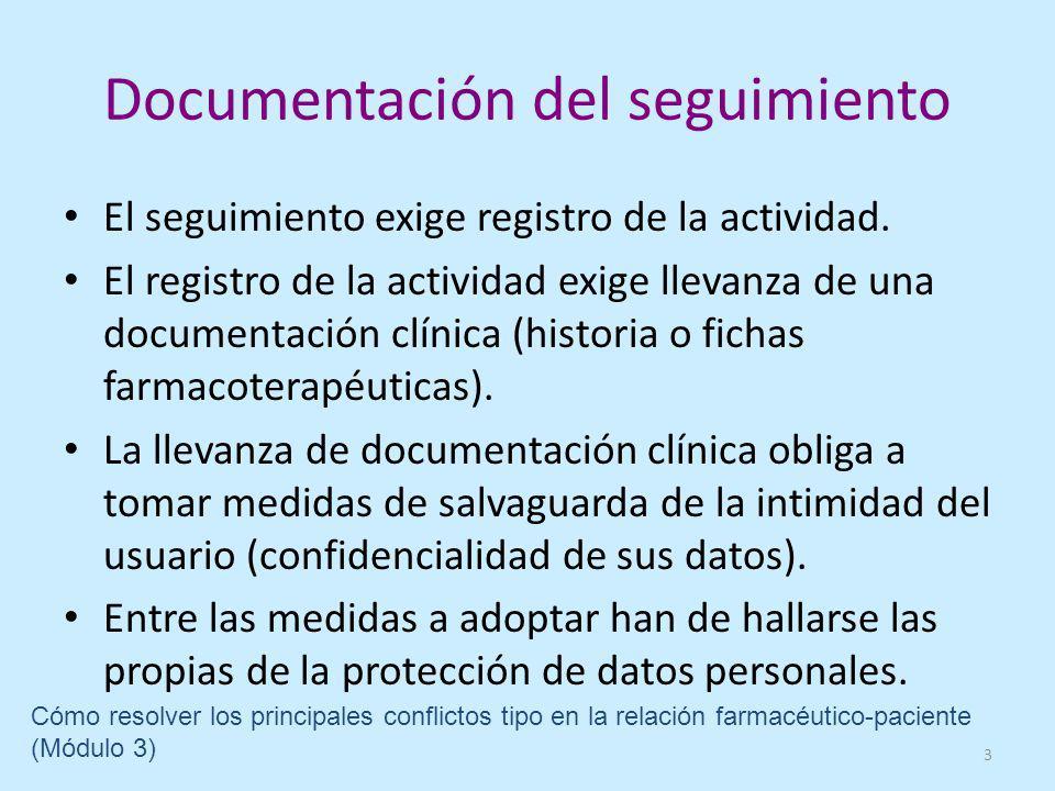 Documentación del seguimiento El seguimiento exige registro de la actividad.