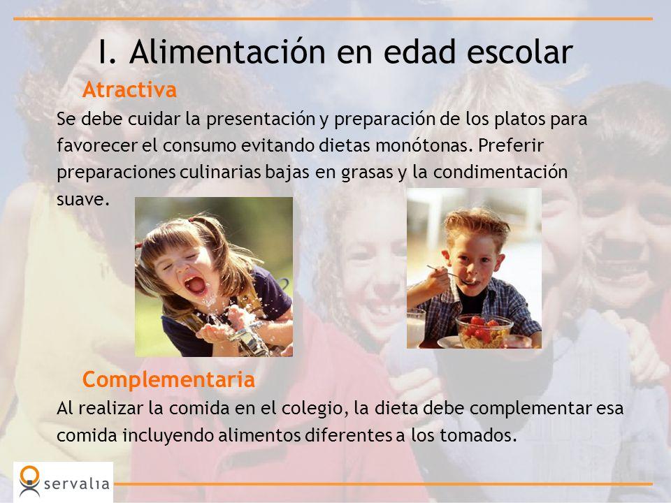 Atractiva Se debe cuidar la presentación y preparación de los platos para favorecer el consumo evitando dietas monótonas. Preferir preparaciones culin