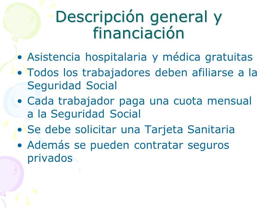 Descripción general y financiación Las Comunidades Autónomas han asumido las competencias sobre la sanidad (Consejerías de Educación, Servicios Regionales de Salud) El Sistema Nacional de Salud (INGESA) es garante de las prestaciones