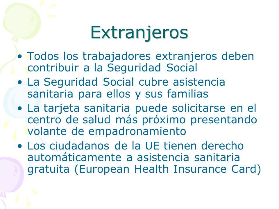 Extranjeros Todos los trabajadores extranjeros deben contribuir a la Seguridad Social La Seguridad Social cubre asistencia sanitaria para ellos y sus