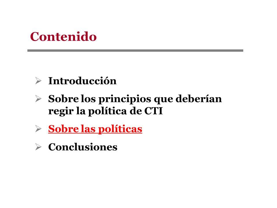 Introducción Sobre los principios que deberían regir la política de CTI Sobre las políticas Conclusiones Contenido