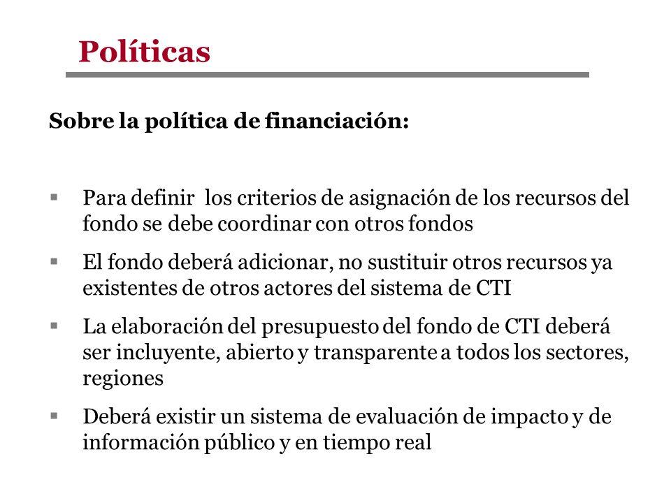 Sobre la política de financiación: Para definir los criterios de asignación de los recursos del fondo se debe coordinar con otros fondos El fondo debe
