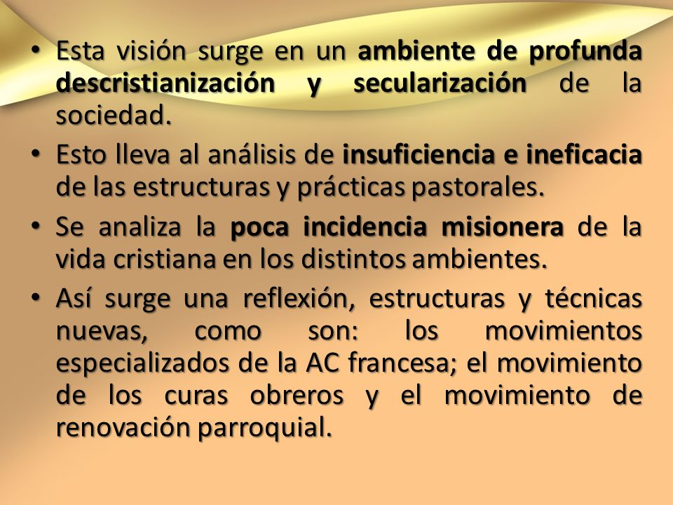 Esta visión surge en un ambiente de profunda descristianización y secularización de la sociedad. Esta visión surge en un ambiente de profunda descrist