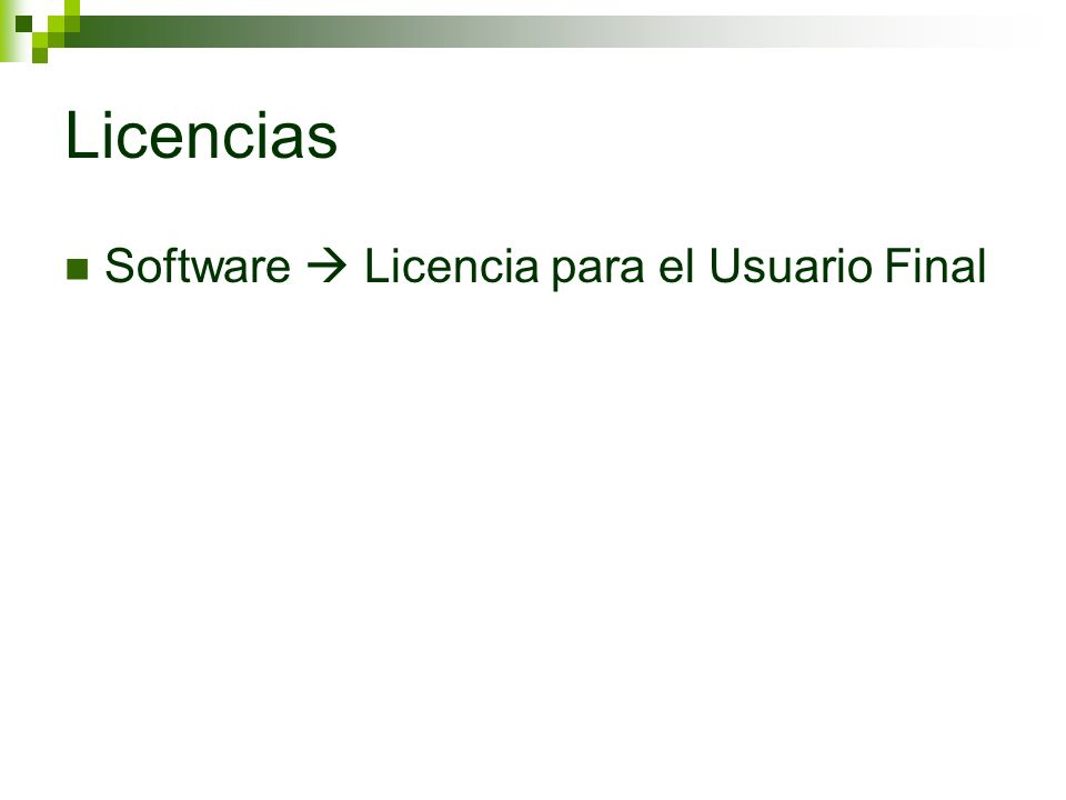 Licencias Software Licencia para el Usuario Final