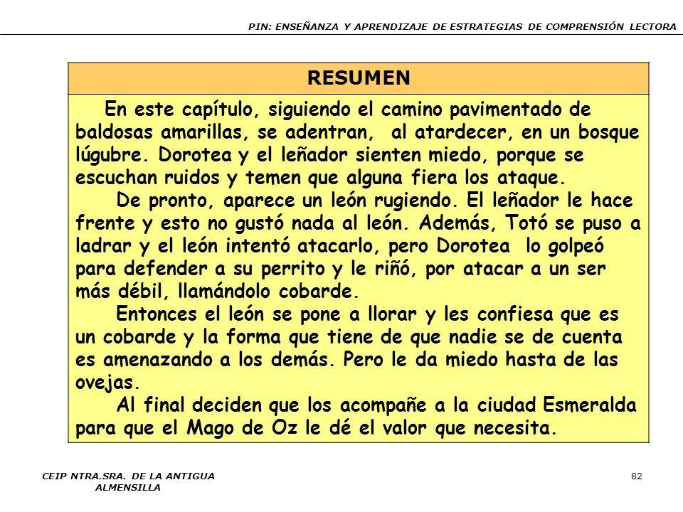 PIN: ENSEÑANZA Y APRENDIZAJE DE ESTRATEGIAS DE COMPRENSIÓN LECTORA CEIP NTRA.SRA. DE LA ANTIGUA ALMENSILLA 82 RESUMEN En este capítulo, siguiendo el c