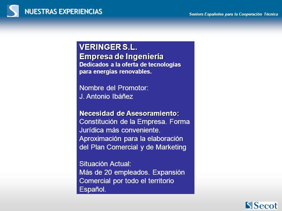 Seniors Españoles para la Cooperación Técnica NUESTRAS EXPERIENCIAS VERINGER S.L.