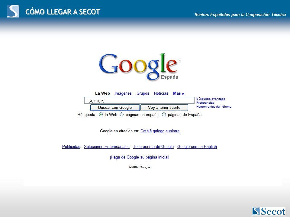 Seniors Españoles para la Cooperación Técnica CÓMO LLEGAR A SECOT seniors