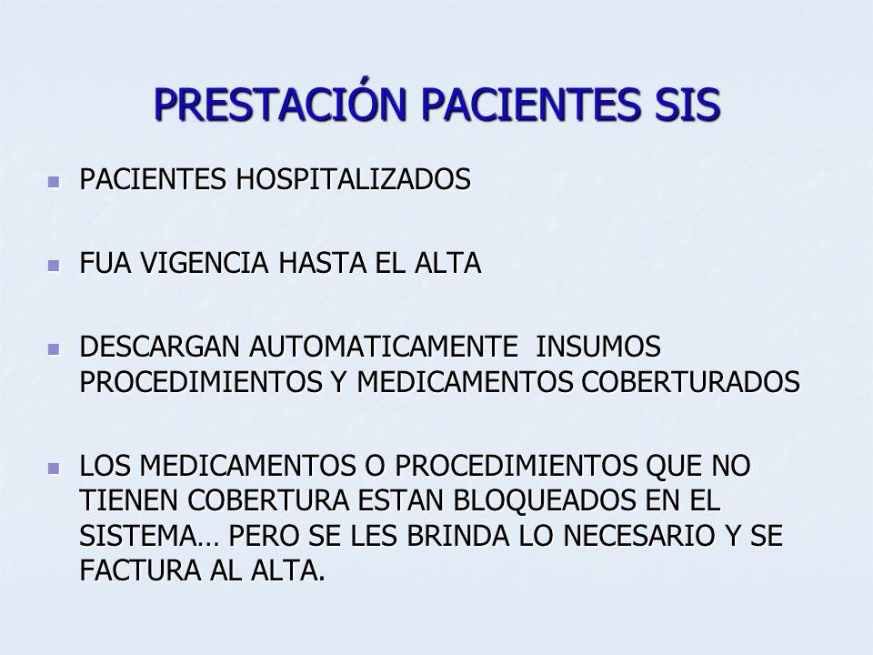 PRESTACIÓN PACIENTES SIS PACIENTES HOSPITALIZADOS PACIENTES HOSPITALIZADOS FUA VIGENCIA HASTA EL ALTA FUA VIGENCIA HASTA EL ALTA DESCARGAN AUTOMATICAM