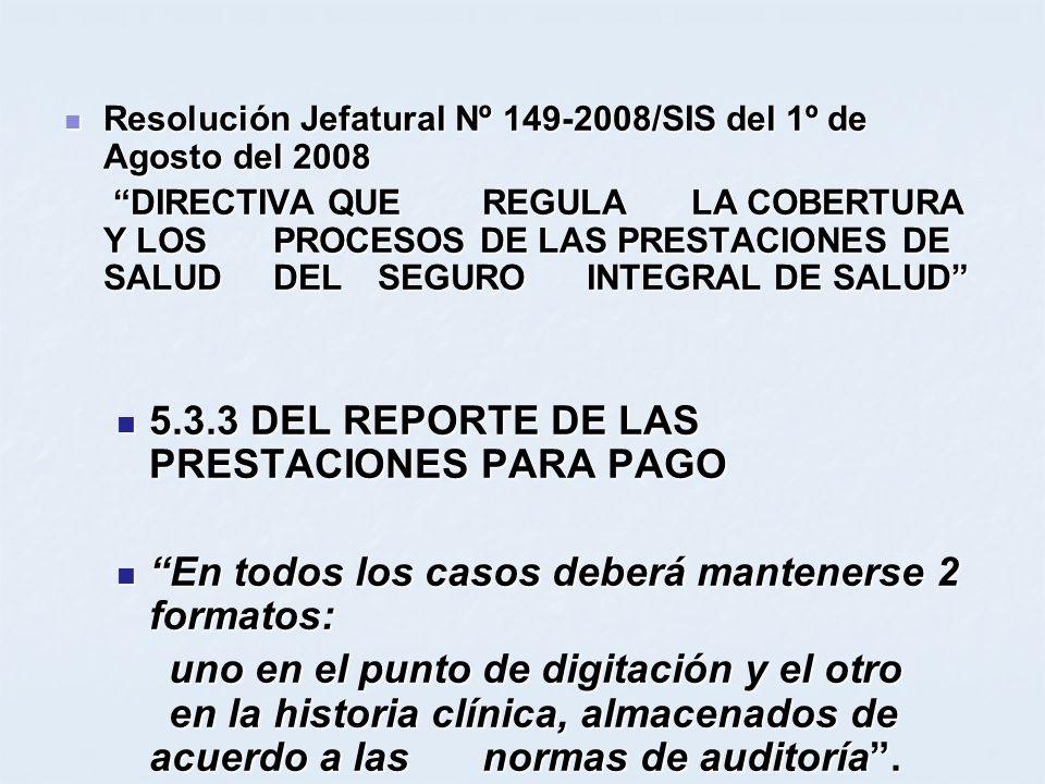 Resolución Jefatural Nº 149-2008/SIS del 1º de Agosto del 2008 Resolución Jefatural Nº 149-2008/SIS del 1º de Agosto del 2008 DIRECTIVA QUE REGULA LA