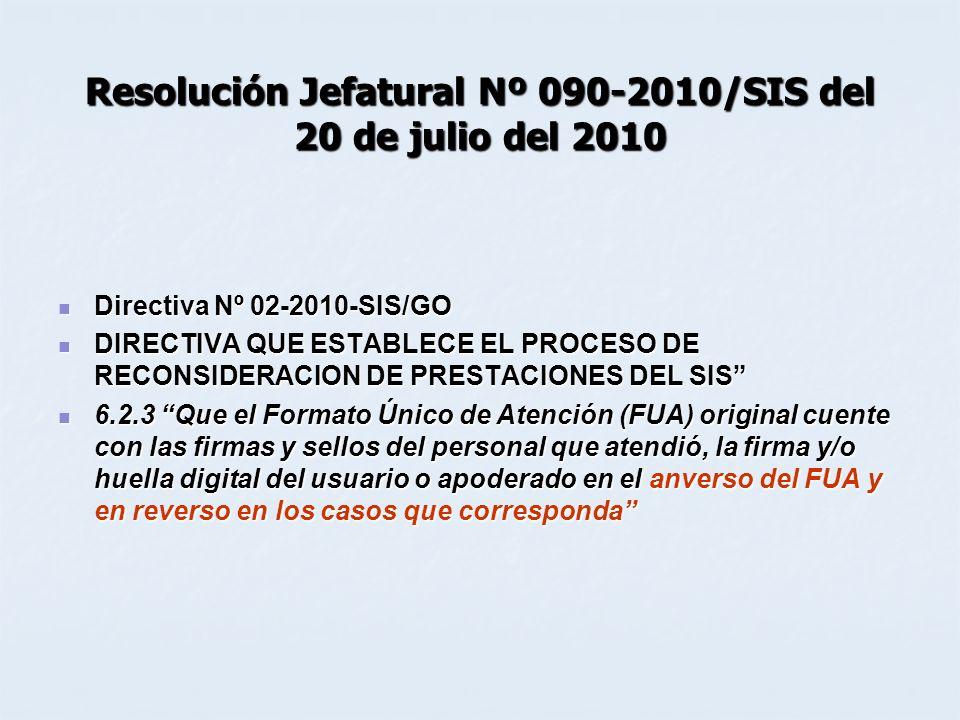Resolución Jefatural Nº 090-2010/SIS del 20 de julio del 2010 Directiva Nº 02-2010-SIS/GO Directiva Nº 02-2010-SIS/GO DIRECTIVA QUE ESTABLECE EL PROCE