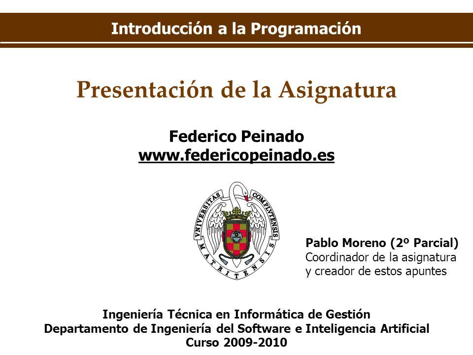 Introducción a la Programación Presentación de la Asignatura Ingeniería Técnica en Informática de Gestión Departamento de Ingeniería del Software e In