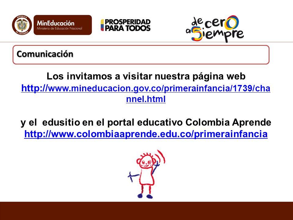 Los invitamos a visitar nuestra página web http:// www.mineducacion.gov.co/primerainfancia/1739/cha nnel.html http:// www.mineducacion.gov.co/primerai