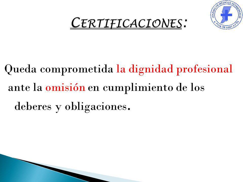 Queda comprometida la dignidad profesional ante la omisión en cumplimiento de los deberes y obligaciones.