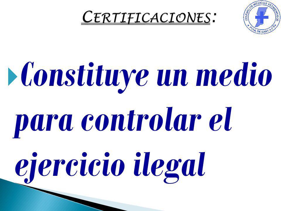Constituye un medio para controlar el ejercicio ilegal