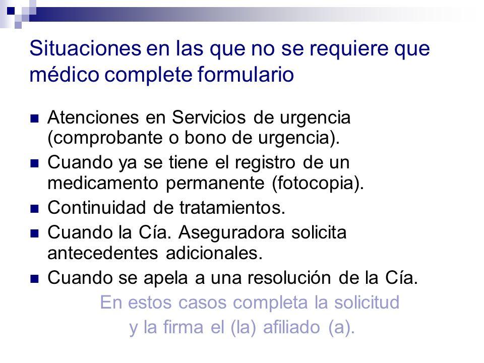 Situaciones en las que no se requiere que médico complete formulario Atenciones en Servicios de urgencia (comprobante o bono de urgencia). Cuando ya s