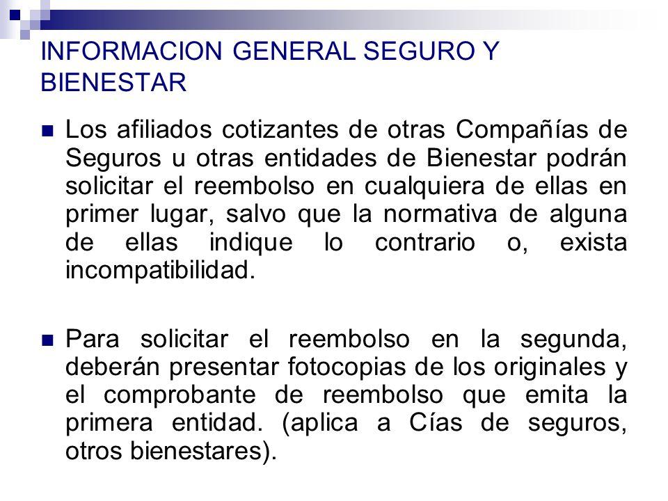 INFORMACION GENERAL SEGURO Y BIENESTAR Los afiliados cotizantes de otras Compañías de Seguros u otras entidades de Bienestar podrán solicitar el reemb