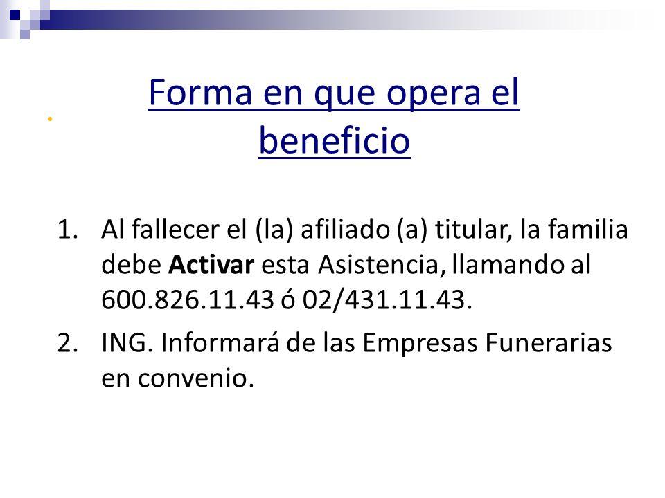 1.Al fallecer el (la) afiliado (a) titular, la familia debe Activar esta Asistencia, llamando al 600.826.11.43 ó 02/431.11.43.