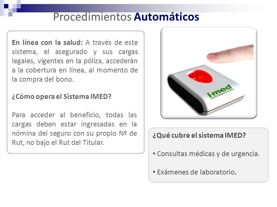 Procedimientos Automáticos En línea con la salud: A través de este sistema, el asegurado y sus cargas legales, vigentes en la póliza, accederán a la c