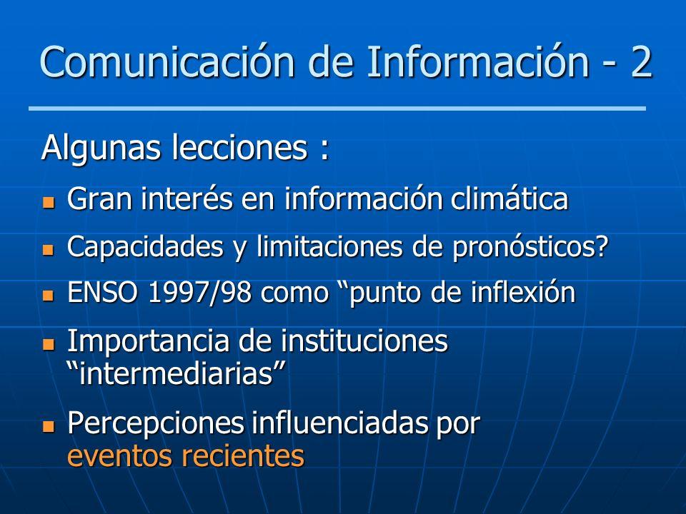 Comunicación de Información - 2 Algunas lecciones : Gran interés en información climática Gran interés en información climática Capacidades y limitaci