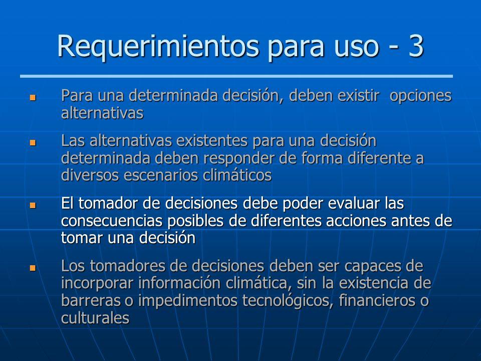 Requerimientos para uso - 3 Para una determinada decisión, deben existir opciones alternativas Para una determinada decisión, deben existir opciones a