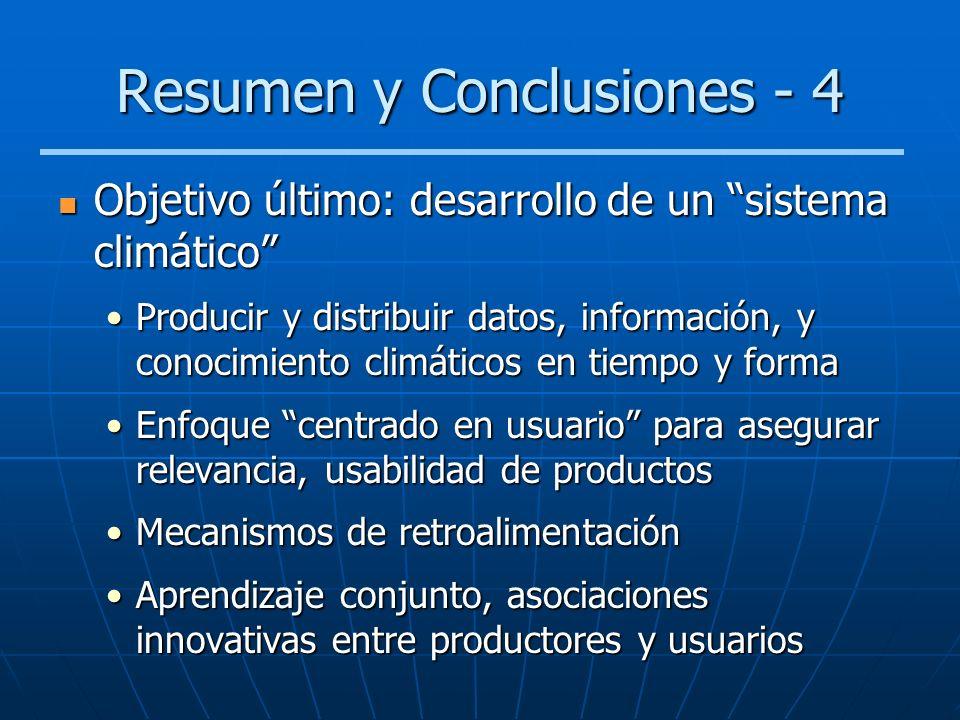 Resumen y Conclusiones - 4 Objetivo último: desarrollo de un sistema climático Objetivo último: desarrollo de un sistema climático Producir y distribu