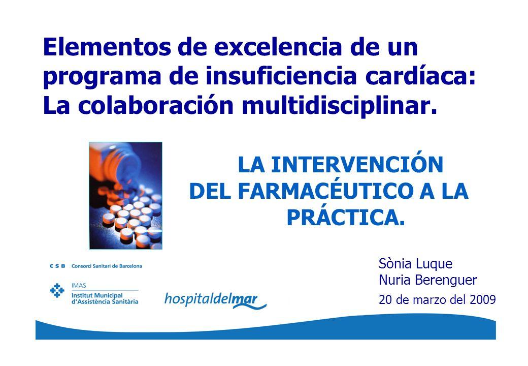 Elementos de excelencia de un programa de insuficiencia cardíaca: La colaboración multidisciplinar. LA INTERVENCIÓN DEL FARMACÉUTICO A LA PRÁCTICA. Sò