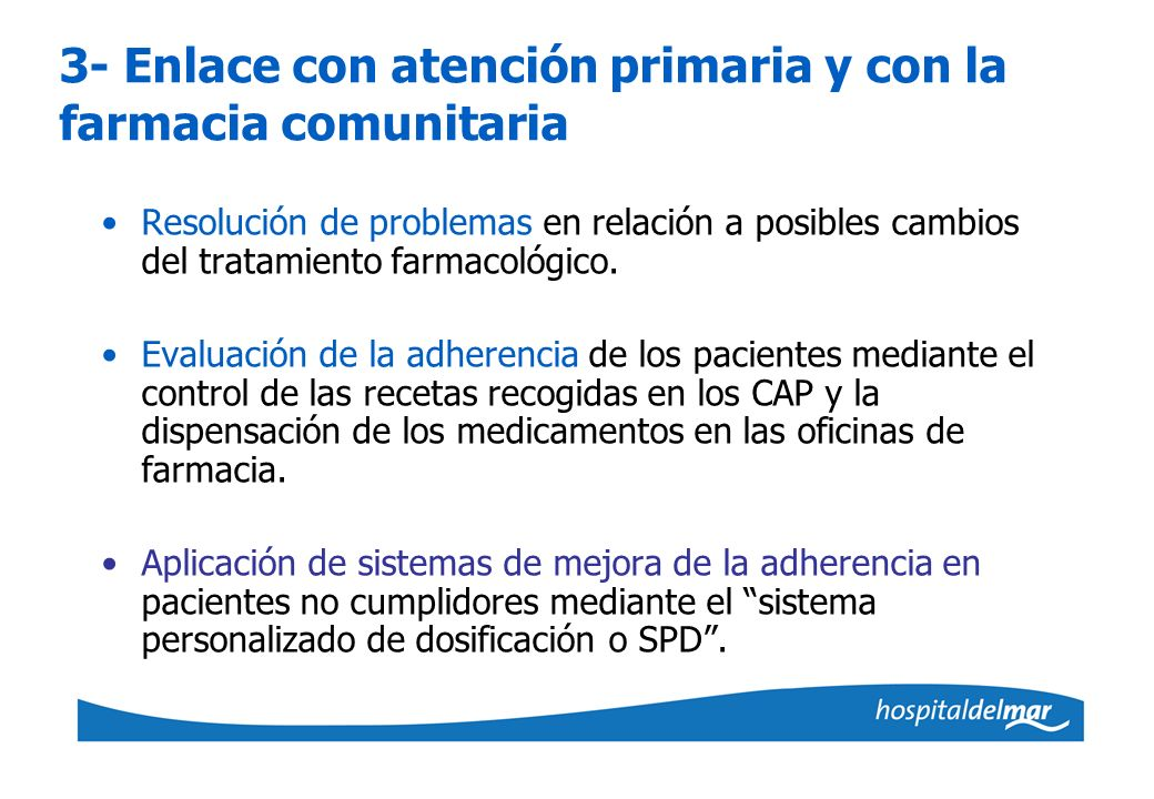 3- Enlace con atención primaria y con la farmacia comunitaria Resolución de problemas en relación a posibles cambios del tratamiento farmacológico. Ev