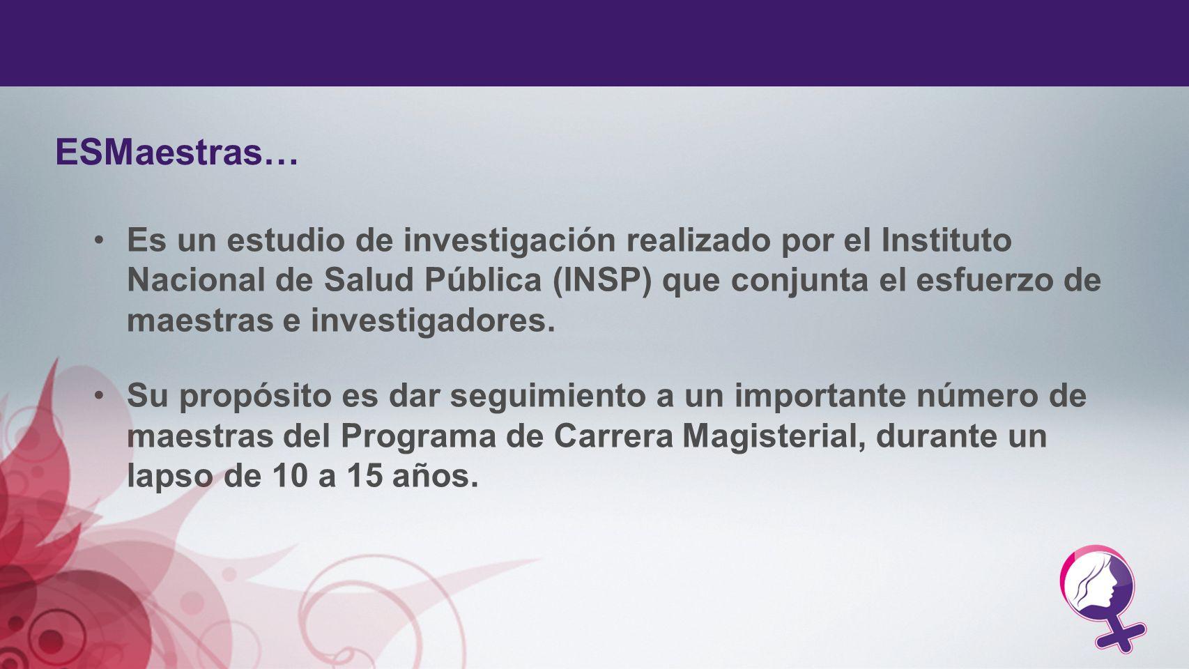 Es un estudio de investigación realizado por el Instituto Nacional de Salud Pública (INSP) que conjunta el esfuerzo de maestras e investigadores. Su p
