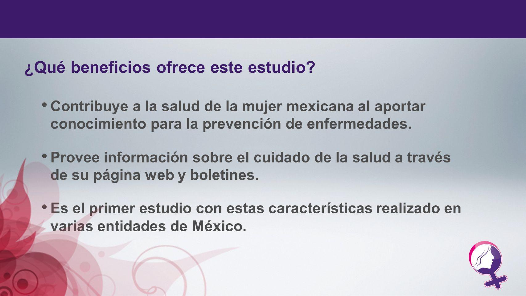 Contribuye a la salud de la mujer mexicana al aportar conocimiento para la prevención de enfermedades. Provee información sobre el cuidado de la salud