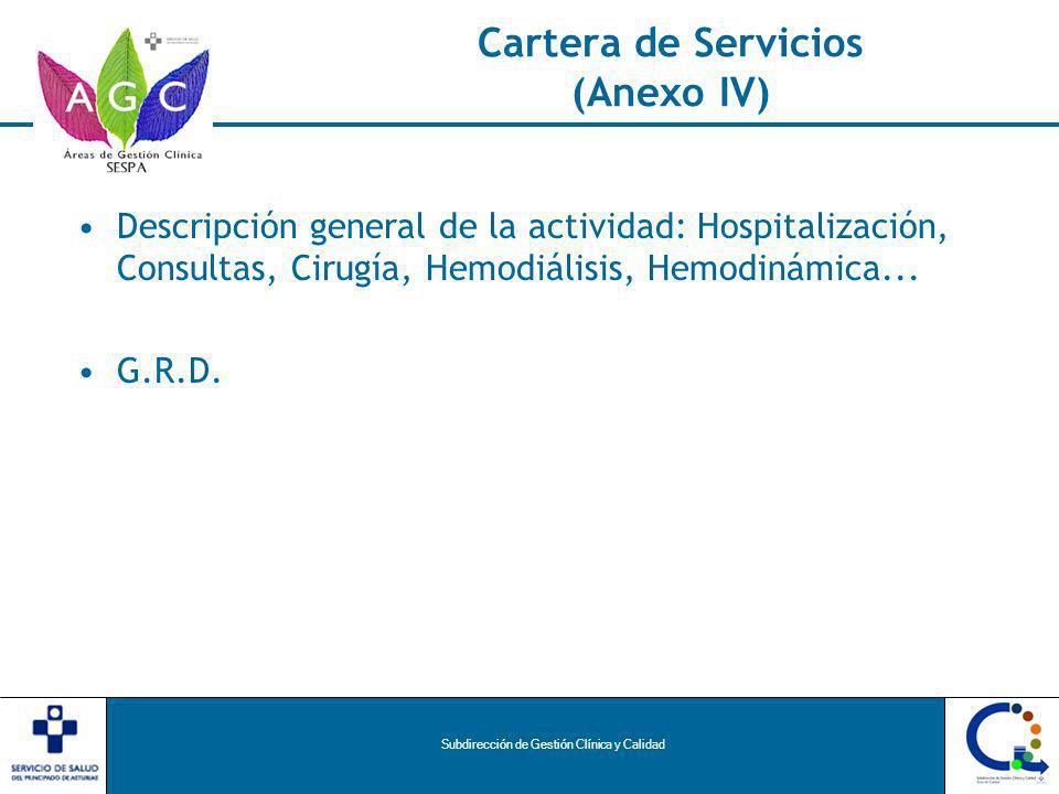 Subdirección de Gestión Clínica y Calidad Cartera de Servicios (Anexo IV) Descripción general de la actividad: Hospitalización, Consultas, Cirugía, Hemodiálisis, Hemodinámica...