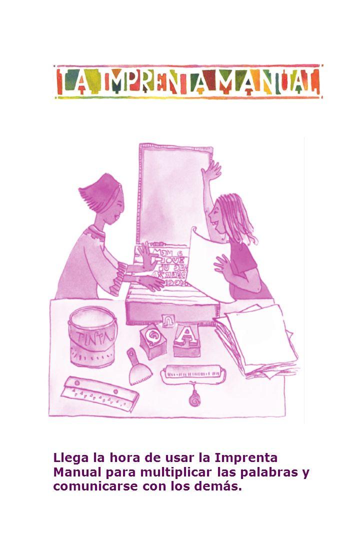 Llega la hora de usar la Imprenta Manual para multiplicar las palabras y comunicarse con los demás.