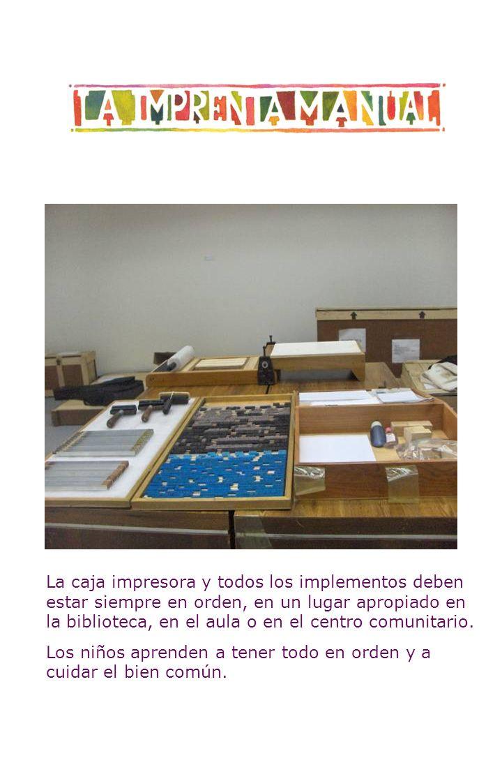 La caja impresora y todos los implementos deben estar siempre en orden, en un lugar apropiado en la biblioteca, en el aula o en el centro comunitario.