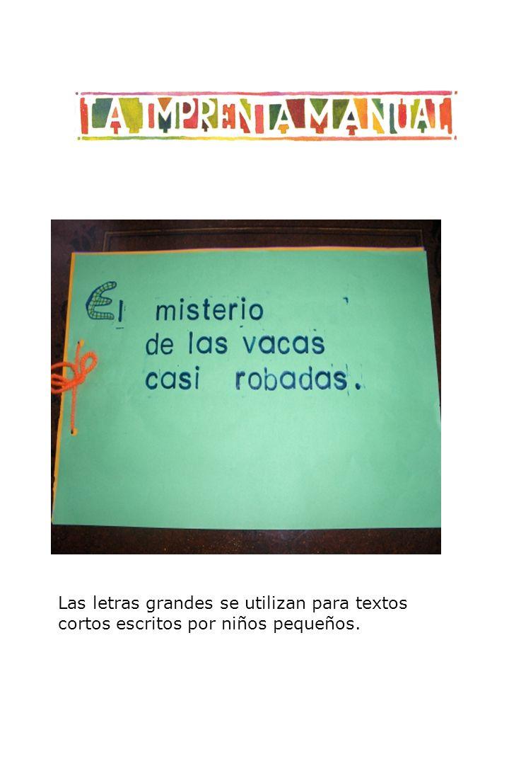 Las letras grandes se utilizan para textos cortos escritos por niños pequeños.
