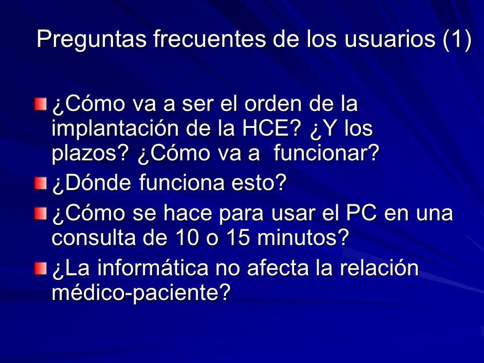 Preguntas frecuentes de los usuarios (1) ¿Cómo va a ser el orden de la implantación de la HCE? ¿Y los plazos? ¿Cómo va a funcionar? ¿Dónde funciona es