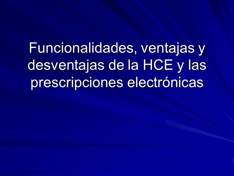 Funcionalidades, ventajas y desventajas de la HCE y las prescripciones electrónicas