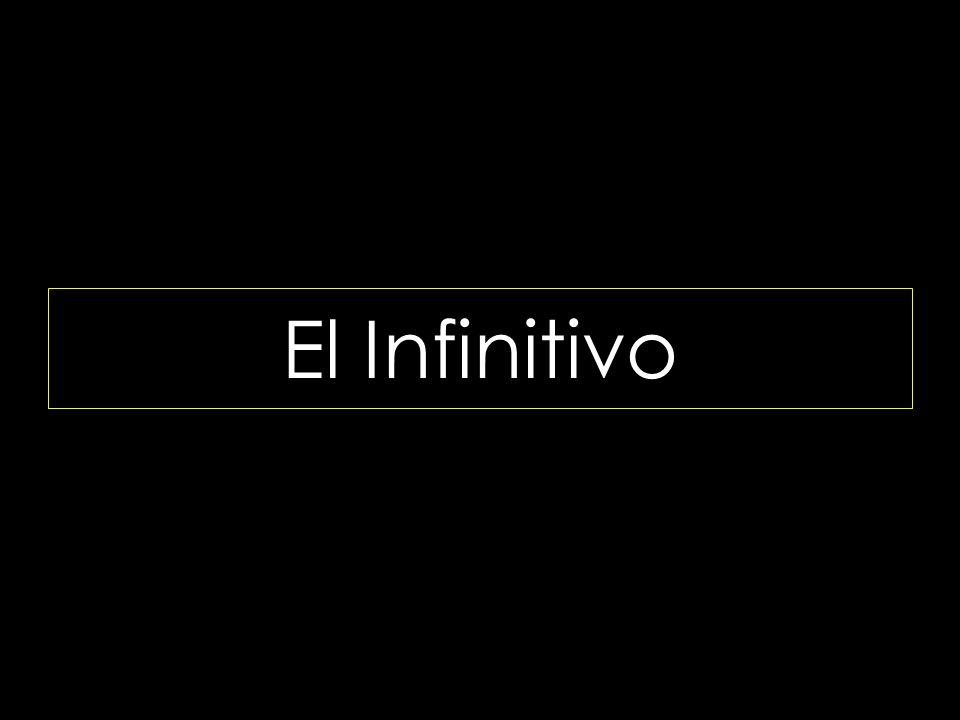 Infinitivo Usamos el infinitivo para dar direcciones como en recetas, señales o instrucciones Abrir despacio Hervir el agua