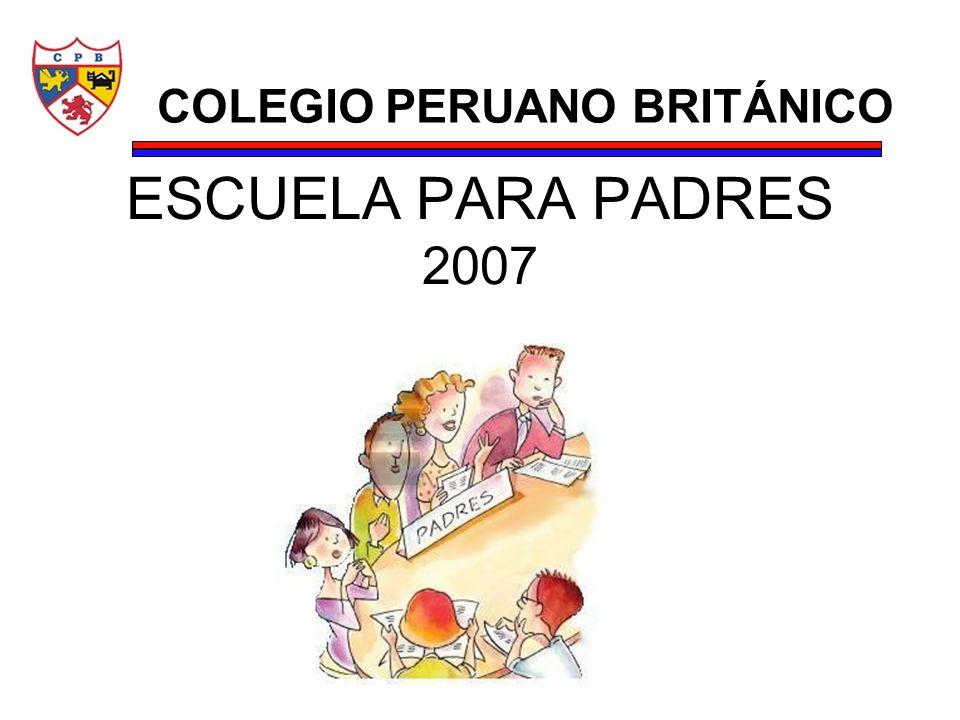 ESCUELA PARA PADRES 2007 COLEGIO PERUANO BRITÁNICO