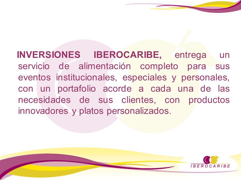 INVERSIONES IBEROCARIBE, entrega un servicio de alimentación completo para sus eventos institucionales, especiales y personales, con un portafolio aco
