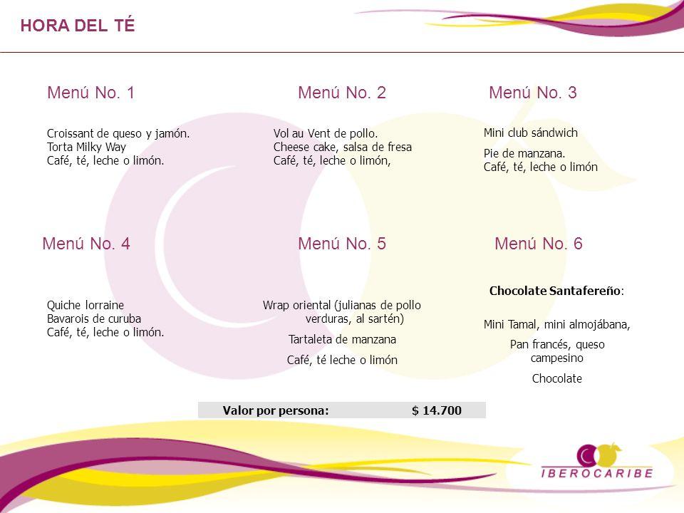 HORA DEL TÉ Menú No. 1 Croissant de queso y jamón. Torta Milky Way Café, té, leche o limón. Vol au Vent de pollo. Cheese cake, salsa de fresa Café, té