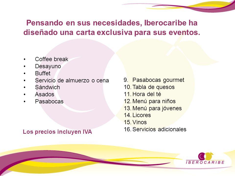 Pensando en sus necesidades, Iberocaribe ha diseñado una carta exclusiva para sus eventos. Coffee break Desayuno Buffet Servicio de almuerzo o cena Sá