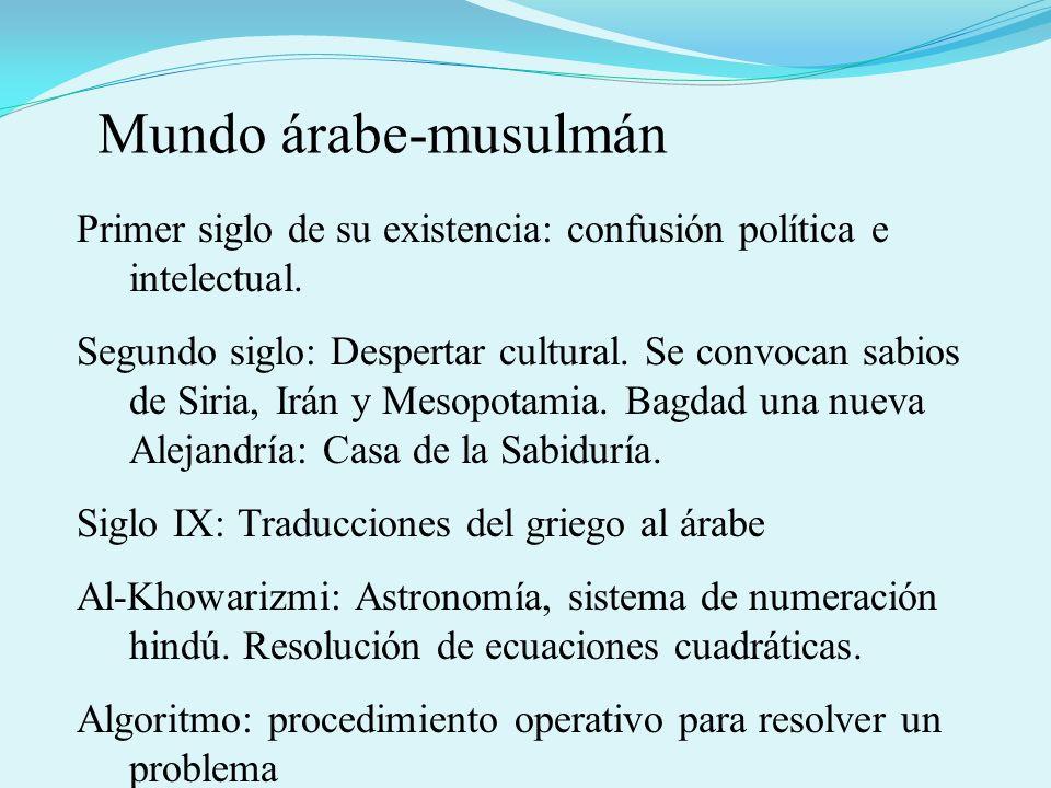 Primer siglo de su existencia: confusión política e intelectual. Segundo siglo: Despertar cultural. Se convocan sabios de Siria, Irán y Mesopotamia. B