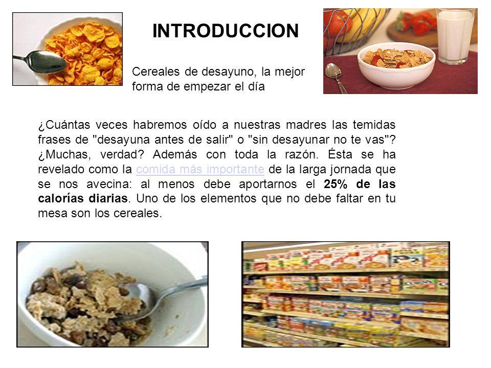 CEREALES DE DESAYUNO DEFINICION: Técnicamente están definidos como alimentos preparados obtenidos por el proceso de dilatación o extrusión de los cereales.