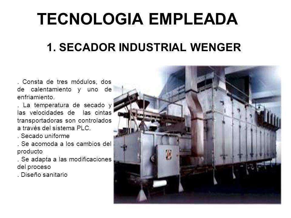 1. SECADOR INDUSTRIAL WENGER. Consta de tres módulos, dos de calentamiento y uno de enfriamiento.. La temperatura de secado y las velocidades de las c