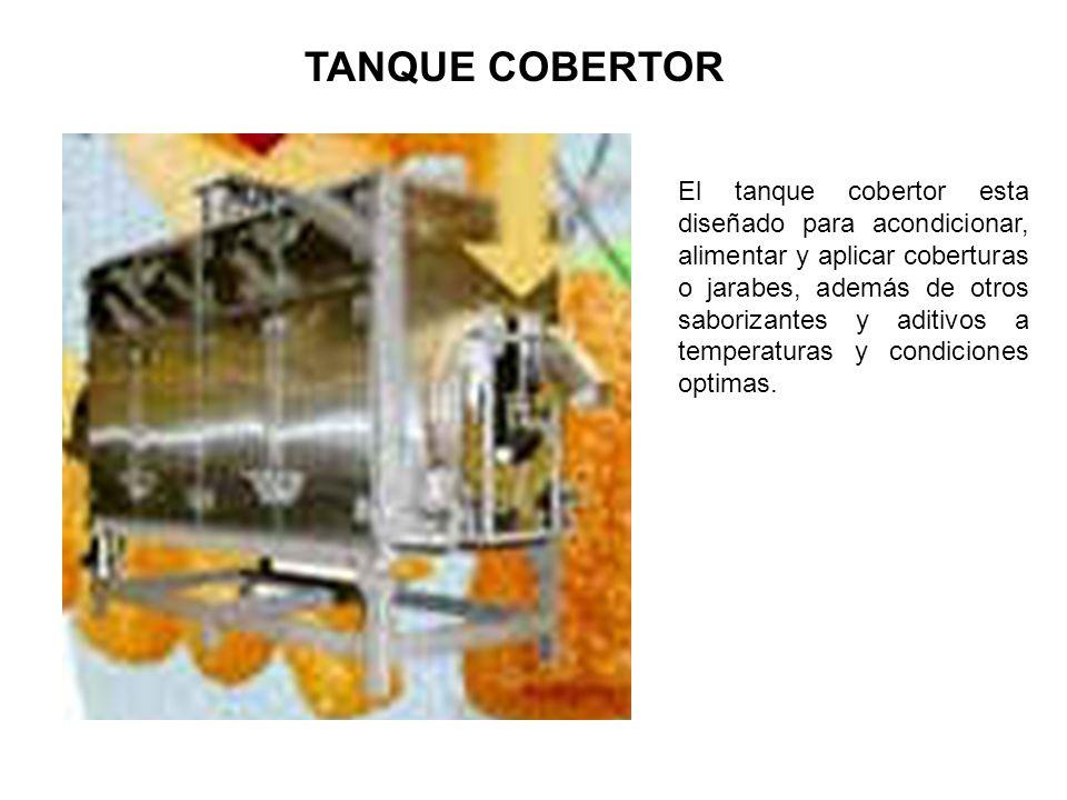 TANQUE COBERTOR El tanque cobertor esta diseñado para acondicionar, alimentar y aplicar coberturas o jarabes, además de otros saborizantes y aditivos